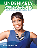 Undeniably Audacious: Embracing the Courage to Make Your Mark