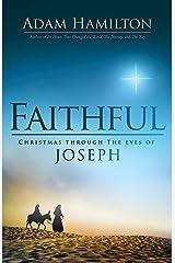 Faithful: Christmas Through the Eyes of Joseph Hardcover