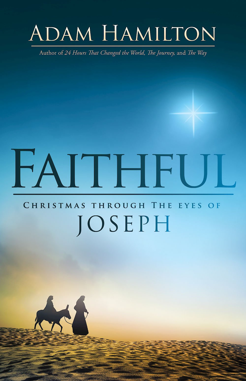 faithful christmas through the eyes of joseph adam hamilton