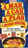 A Man, A Can, A Plan, A Second Helping: 50 Fast Meals to Satisfy Your Healthy Appetite