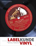 Labelkunde Vinyl: Alles, was der Plattensammler wissen muß. Schallplattenfirmen, Etikettenstammbäume und Matrizenschlüsselnummern