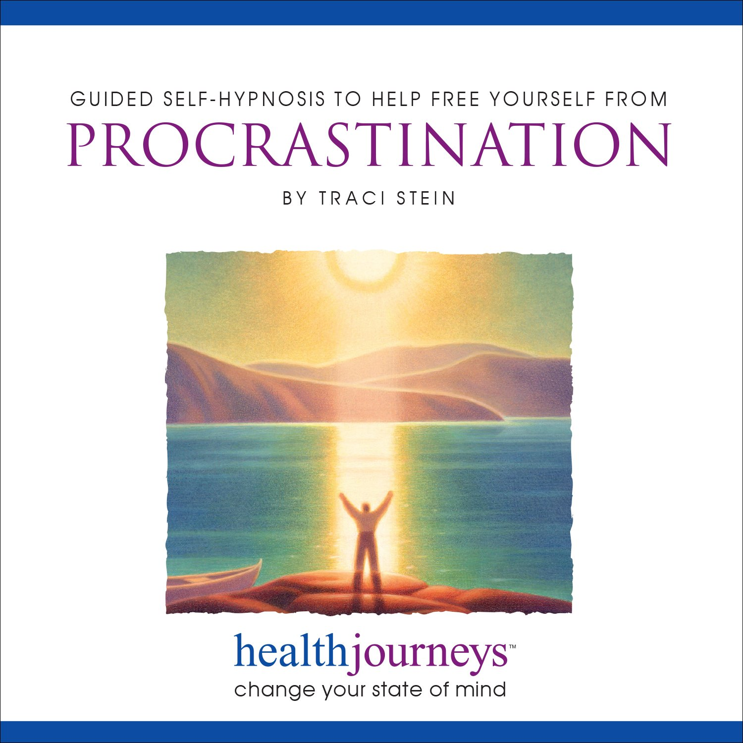Meditations to Free Yourself from Procrastination, Tools and Techniques for Overcoming Procrastination, Increase Feelings  of Confidence, Sharpen Focus and Concentration and Form Healthy, Well-Timed Work Habits with Healing Words and Soothing Music by Tra by Health Journeys