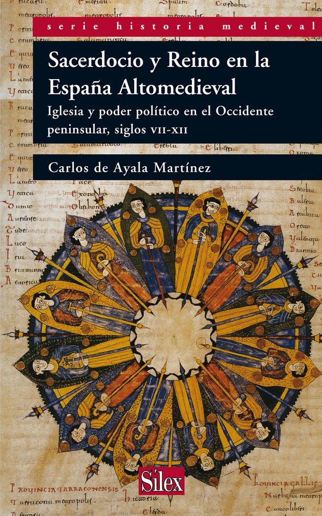 Sacerdocio y Reino en la España Altomedieval Serie Historia Medieval: Amazon.es: Carlos de Ayala Martínez: Libros