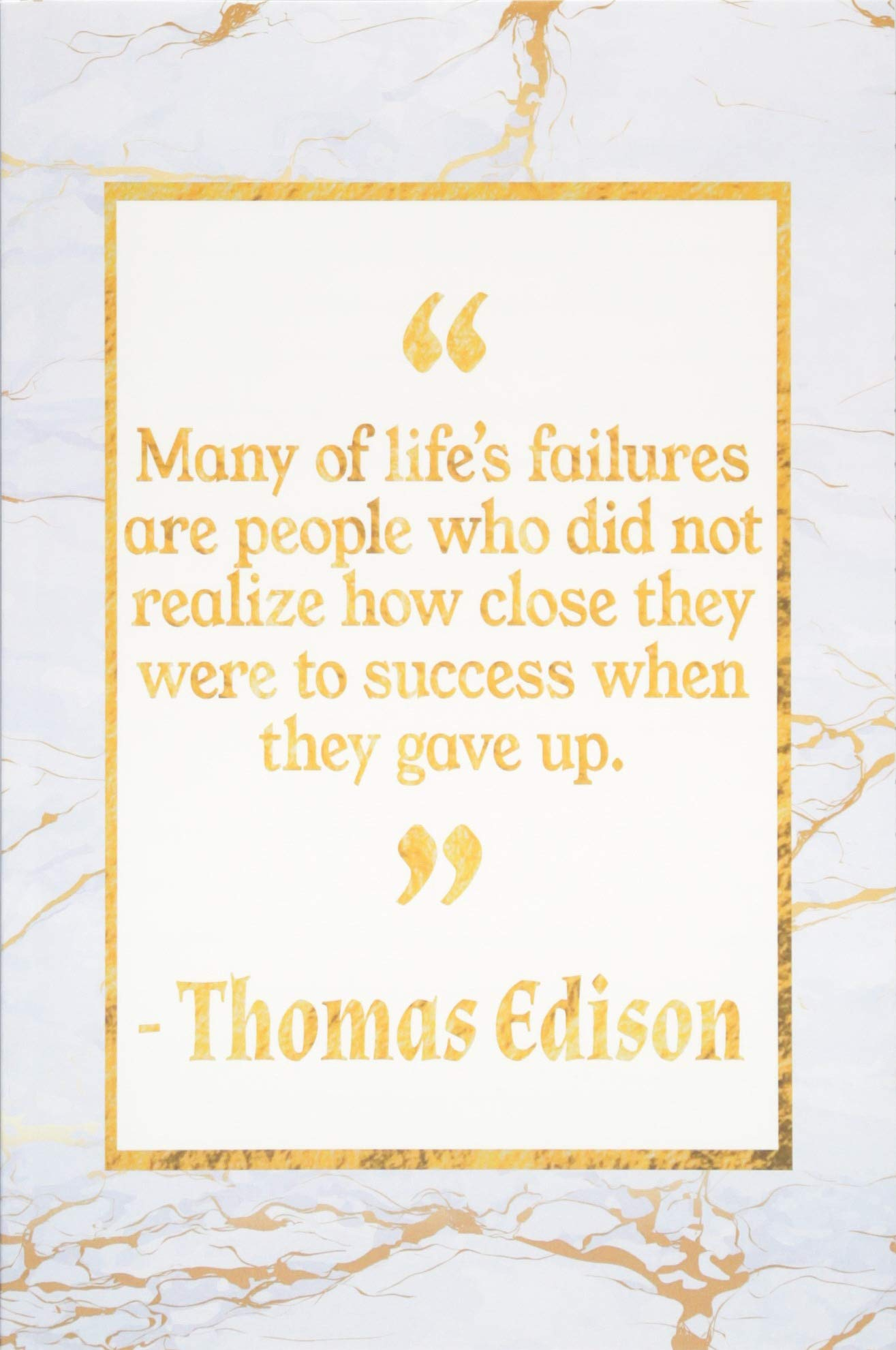 Read Online Many Of Life's Failures Are People Who Did Not Realize How Close They Were To Success When They Gave Up: Gold Marble Thomas Edison Quote Inspirational Journal ebook