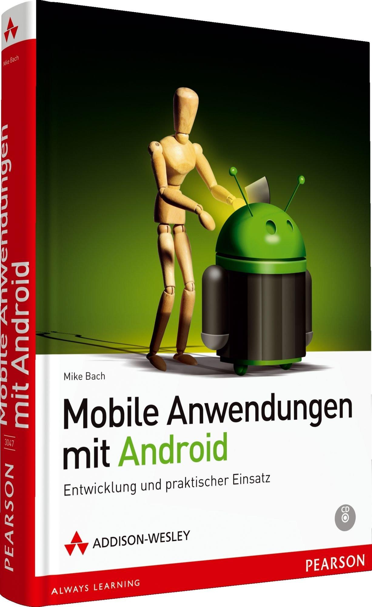 Mobile Anwendungen mit Android: Entwicklung und praktischer Einsatz (Open Source Library) Gebundenes Buch – 1. Dezember 2011 Mike Bach Addison-Wesley Verlag 3827330475 9783827330475