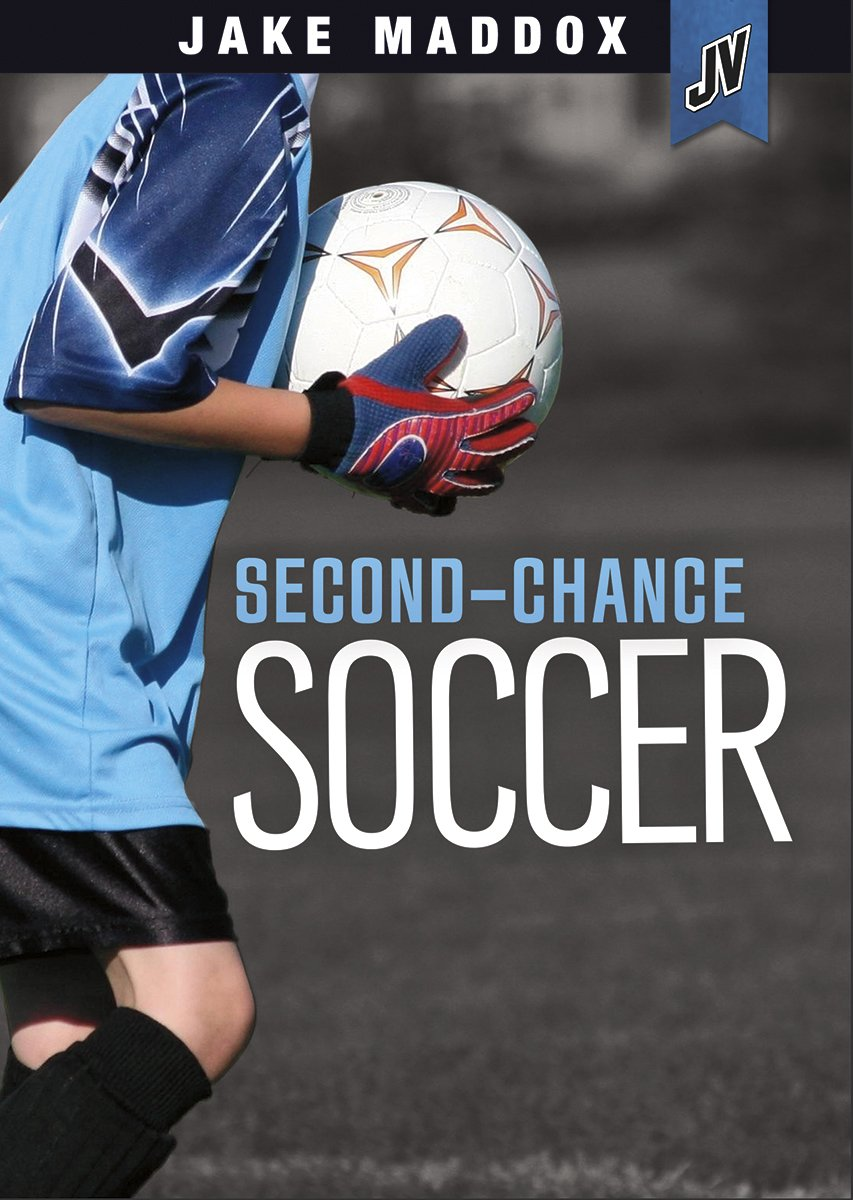 Read Online Second-Chance Soccer (Jake Maddox JV) PDF