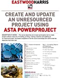 Create and Update an Unresourced Project Using Asta Powerproject: 2-day training course handout and student workshops