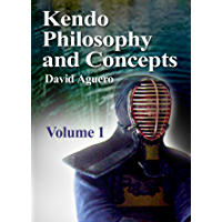 Kendo Philosophy  and Concepts  Volume 1