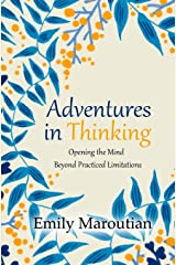 Adventures in Thinking: Opening the Mind Beyond Practiced Limitations Paperback
