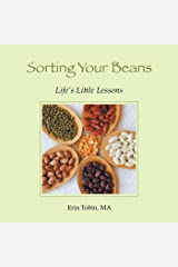 Sorting Your Beans: Life'S Little Lessons Kindle Edition