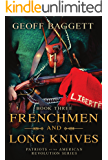 Frenchmen and Long Knives: Patriots of the American Revolution Series Book Three