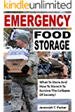 Emergency Food Storage: What To Store And How To Store It To Survive The Collapse Of Society!