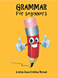 Grammar For Beginners (English Edition)