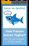 Haie fressen keinen Yoghurt: Wie ich aus Versehen 10 Kilo abnahm