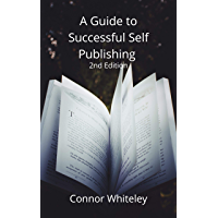 A Guide to Successful Self-Publishing: 2nd Edition (Books for Writers and Authors Book 1) (English Edition)