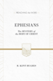 Ephesians (ESV Edition): The Mystery of the Body of Christ (Preaching the Word)