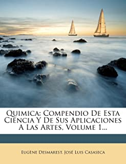 Quimica: Compendio De Esta Ciencia Y De Sus Aplicaciones A Las Artes, Volume 1