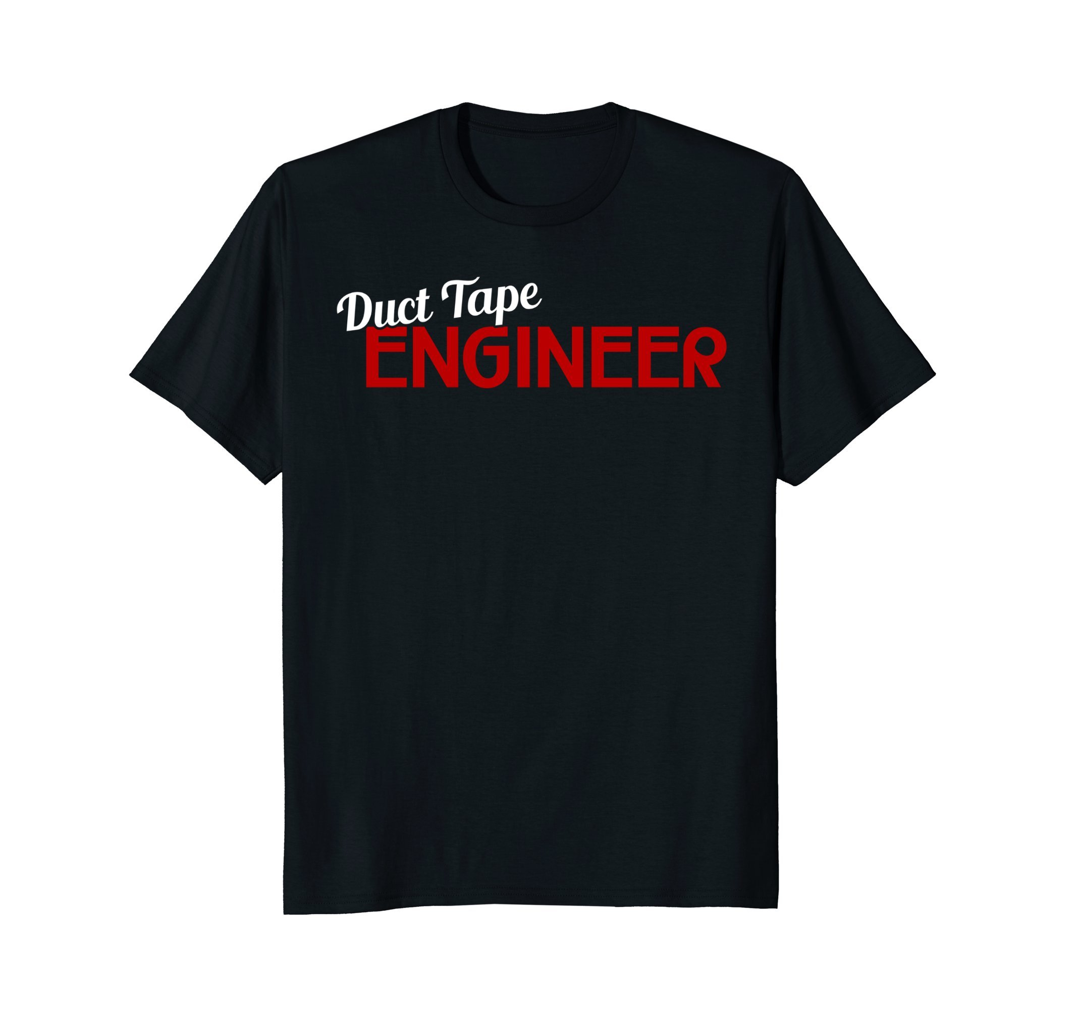 Duct Tape Engineer T-Shirt Funny Sayings Duct Tape