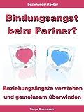 Bindungsangst beim Partner? – Beziehungsängste verstehen und gemeinsam überwinden