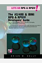 The AS/400 & IBM i RPG & RPGIV  Programming Guide: AS/400 and IBM i RPG & RPG IV Concepts, Coding Examples & Exercises (AS/400 & IBM i Application Development Book 5)