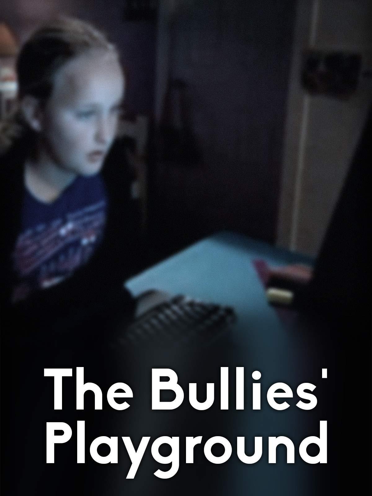 The Bullies' Playground on Amazon Prime Video UK