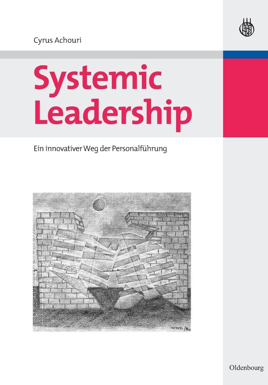 Systemic Leadership: Ein innovativer Weg der Personalführung