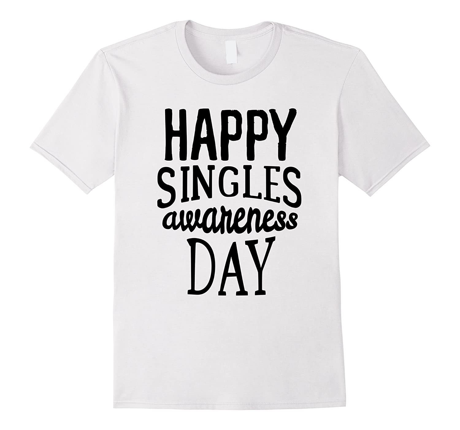 Happy Singles Awareness Day Funny Anti Valentines Day Shirt Cl
