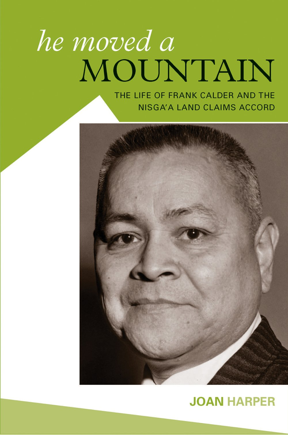 he-moved-a-mountain-the-life-of-frank-calder-and-the-nisga-a-land-claims-accord