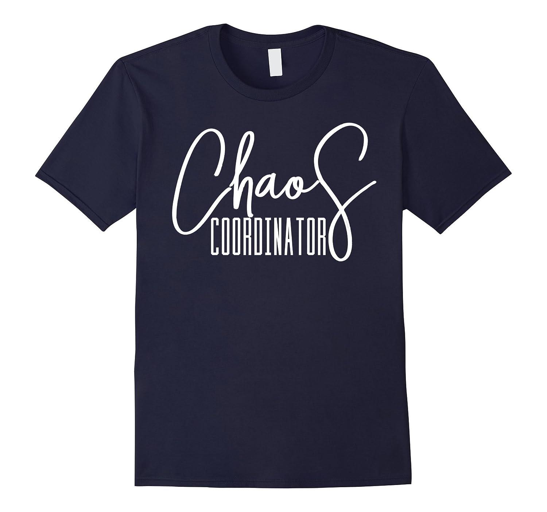 Funny Chaos Coordinator T-Shirt-Vaci