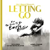 Letting Go: For The Soon To Be Empty Nester (Life's Biggest Moments)