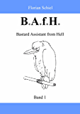 B.A.f.H.: Band 1: Bastard Assistant from Hell