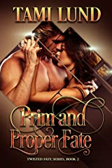 Prim and Proper Fate (Twisted Fate Series Book 2) Kindle Edition