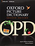 Oxford Picture Dictionary Second Edition: English-Korean Edition: Bilingual Dictionary for Korean-speaking teenage and adult students of English.