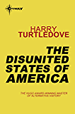The Disunited States of America (Cross-time Traffic Book 4) (English Edition)