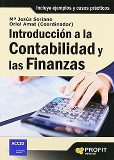 INTRODUCCIÓN A LA CONTABILIDAD Y LAS FINANZAS (Spanish Edition)