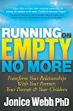 Running on Empty No More: Transform Your Relationships with Your Partner, Your Parents & Your Children