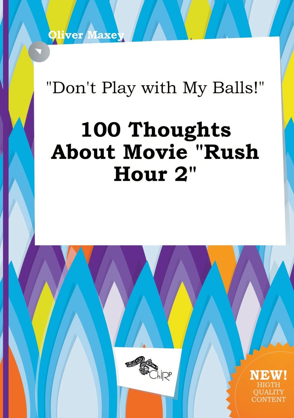 Don't Play with My Balls! 100 Thoughts about Movie Rush Hour
