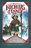 The Epic of Nicholas the Maker: Book One: The Silver Hart