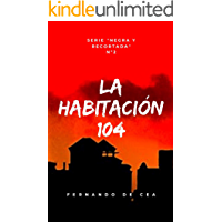 LA HABITACIÓN 104. Un thriller negro de intriga y suspense con final inesperado (Negra y recortada nº 2)