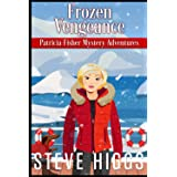Frozen Vengeance (Patricia Fisher Mystery Adventures)