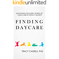 Finding Daycare: Navigating the Murky World of Child Care in Today's Society