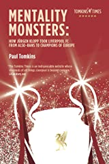 Mentality Monsters: How Jürgen Klopp Took Liverpool FC From Also-Rans To Champions of Europe Kindle Edition