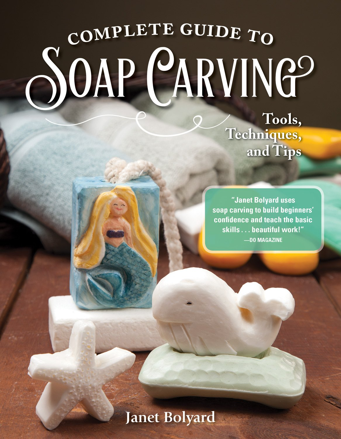 Complete Guide to Soap Carving: Tools, Techniques, and Tips (Fox Chapel Publishing) 26 Step-by-Step Projects & Comprehensive Guide, from Basic Methods for Beginners to Advanced Techniques for Artists Paperback – September 10, 2018 Janet Bolyard 1565239