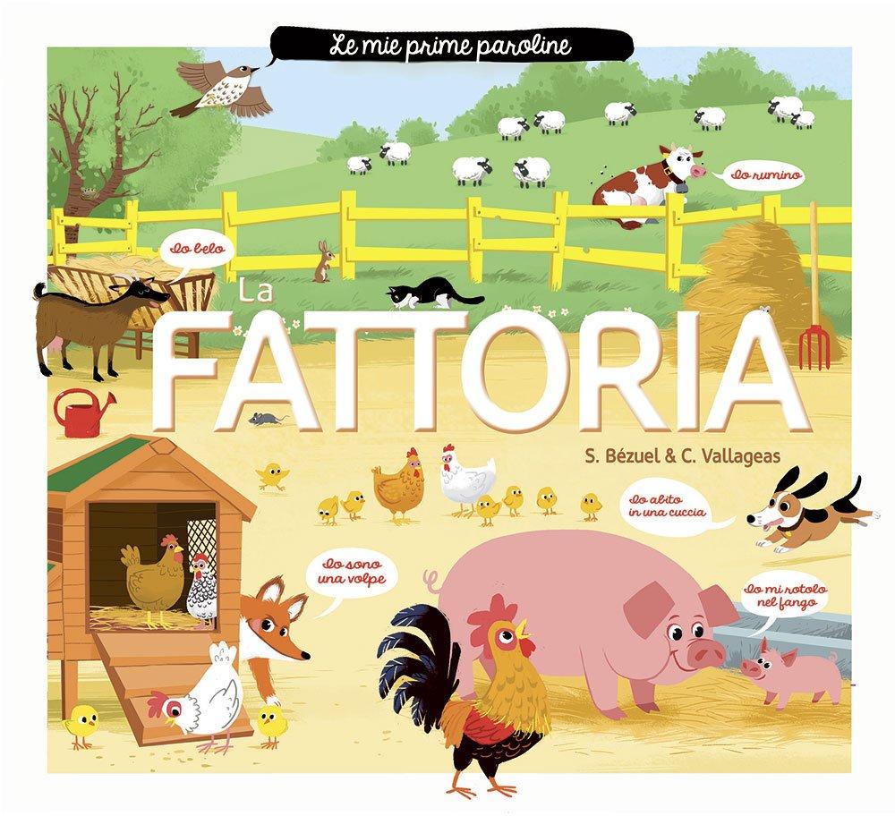 La fattoria. Le mie prime paroline. Ediz. illustrata Copertina rigida – 10 set 2015 Sylvie Bézuel Coralie Vallageas IdeeAli 886023669X