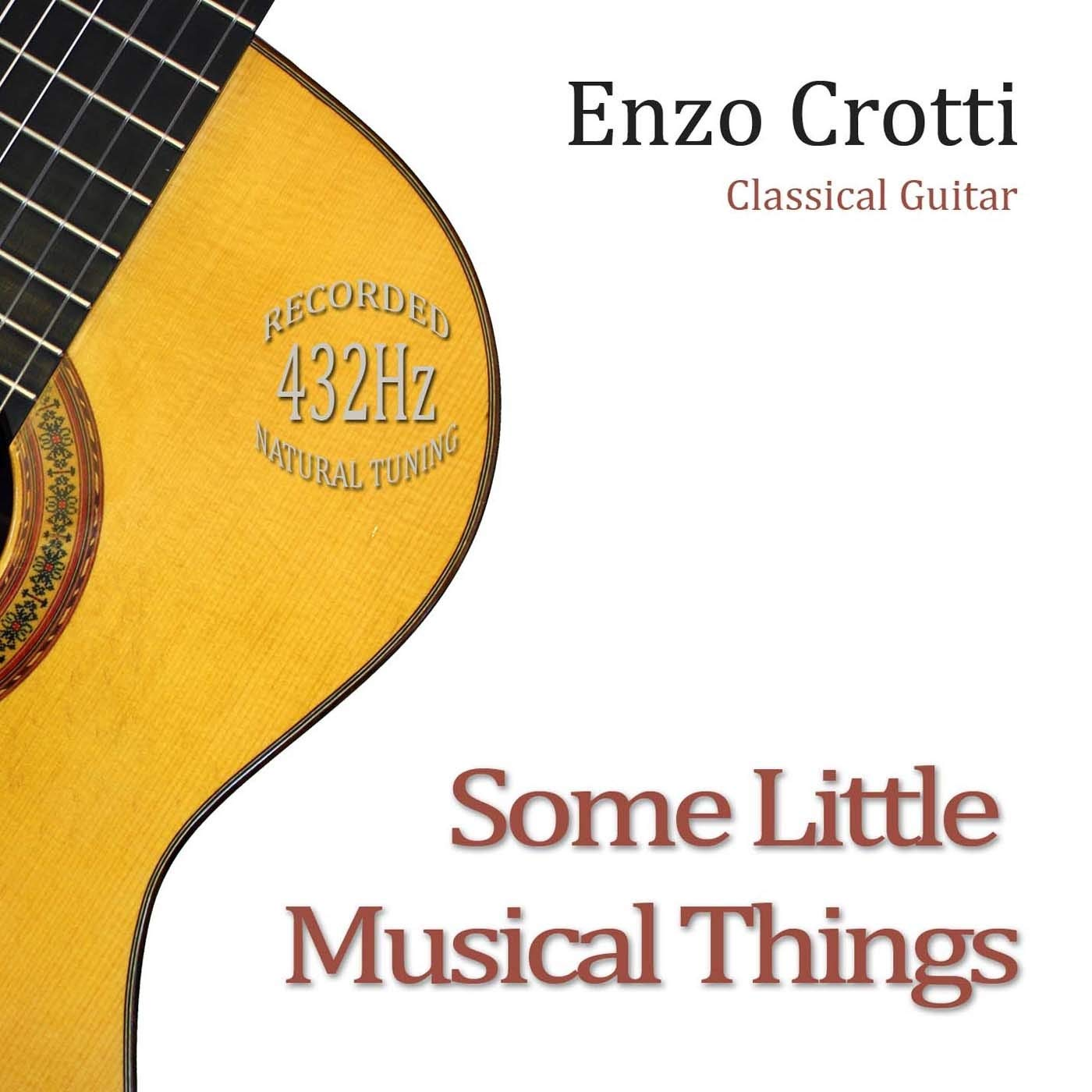 Some Little Musical Things - Classical Guitar 432 Hz: Enzo Crotti ...
