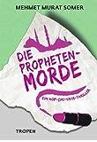 Die Propheten-Morde: Ein Hop-Çiki-Yaya-Thriller