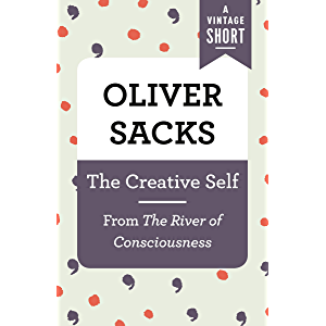 The Creative Self: From The River of Consciousness (A Vintage Short)