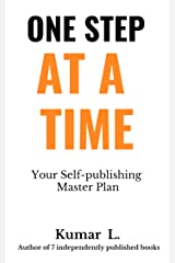 One Step at a Time: Your Self-publishing Master Plan Kindle Edition