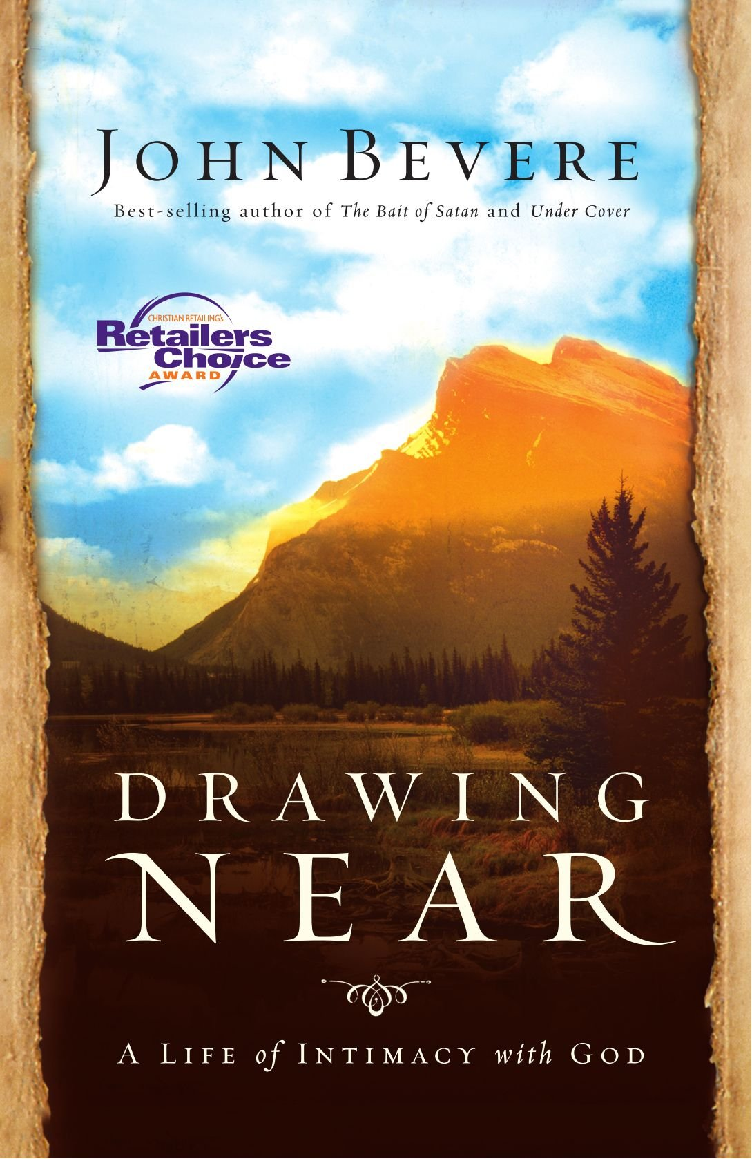 Drawing Near A Life Of Intimacy With God John Bevere