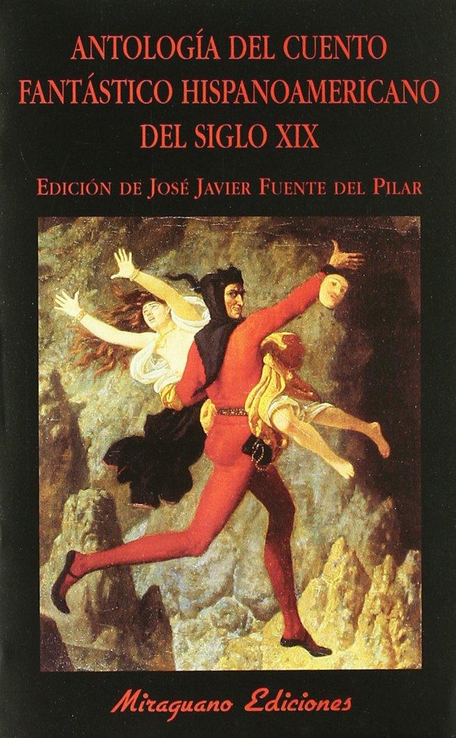 Antología del cuento fantástico hispanoamericano del siglo XIX ...